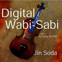 『Digital Wabi-Sabi  ─As Easy As EWI』